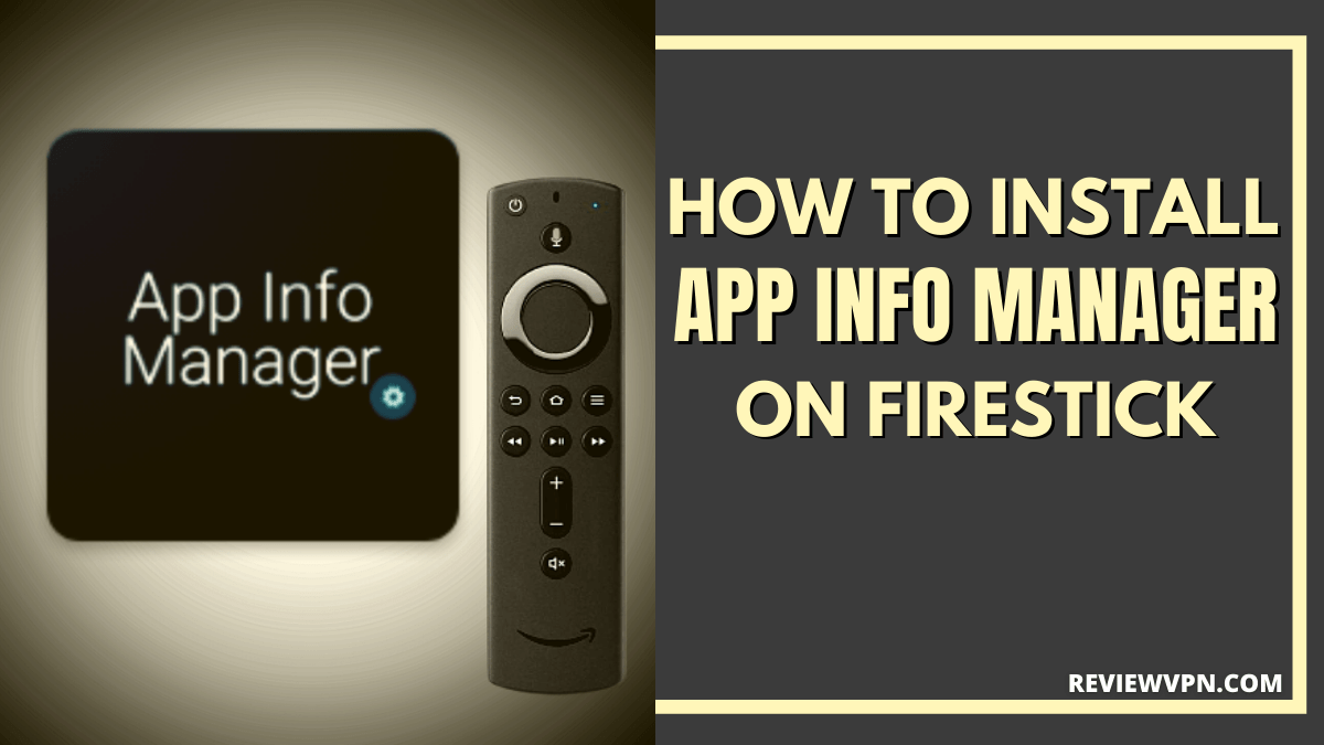 How to Install the App Info Manager on your Firestick
