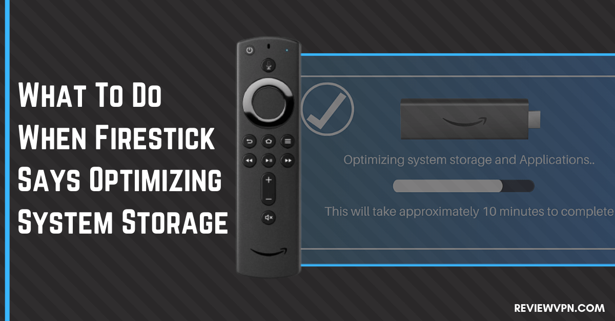 What To Do When Firestick Says Optimizing System Storage