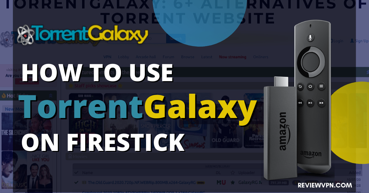 How to Use TorrentGalaxy on Firestick