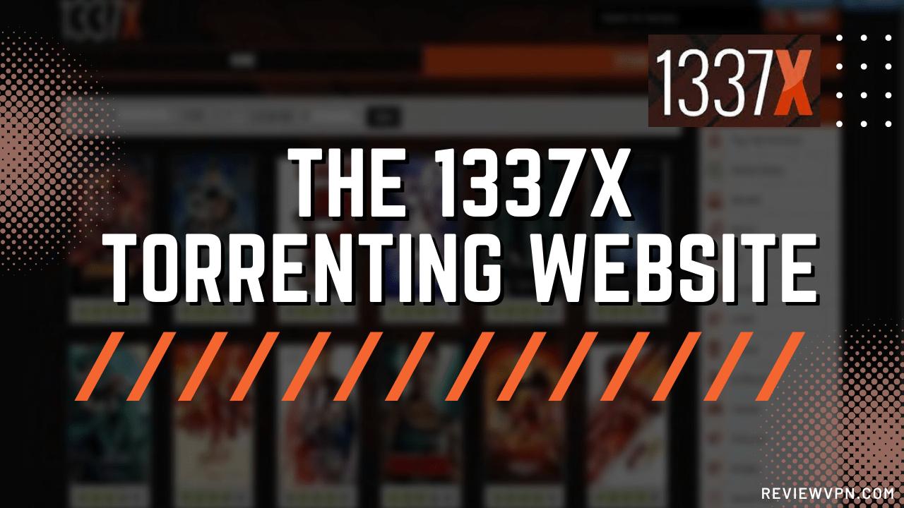 The 1337x Torrenting Website