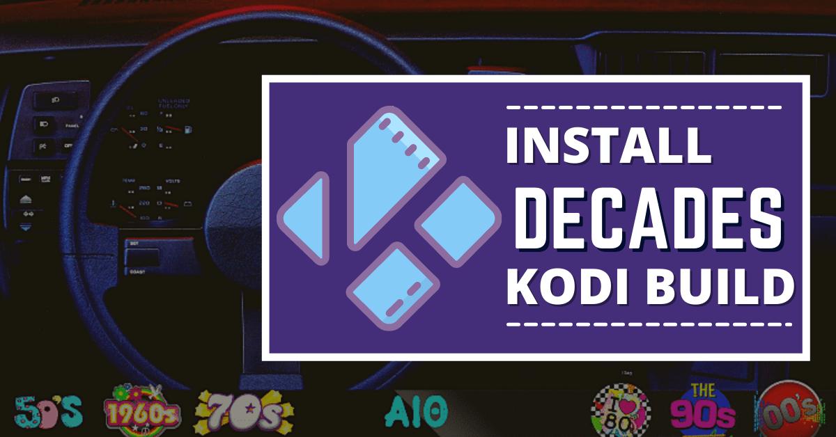 How to Install Decades Kodi Build