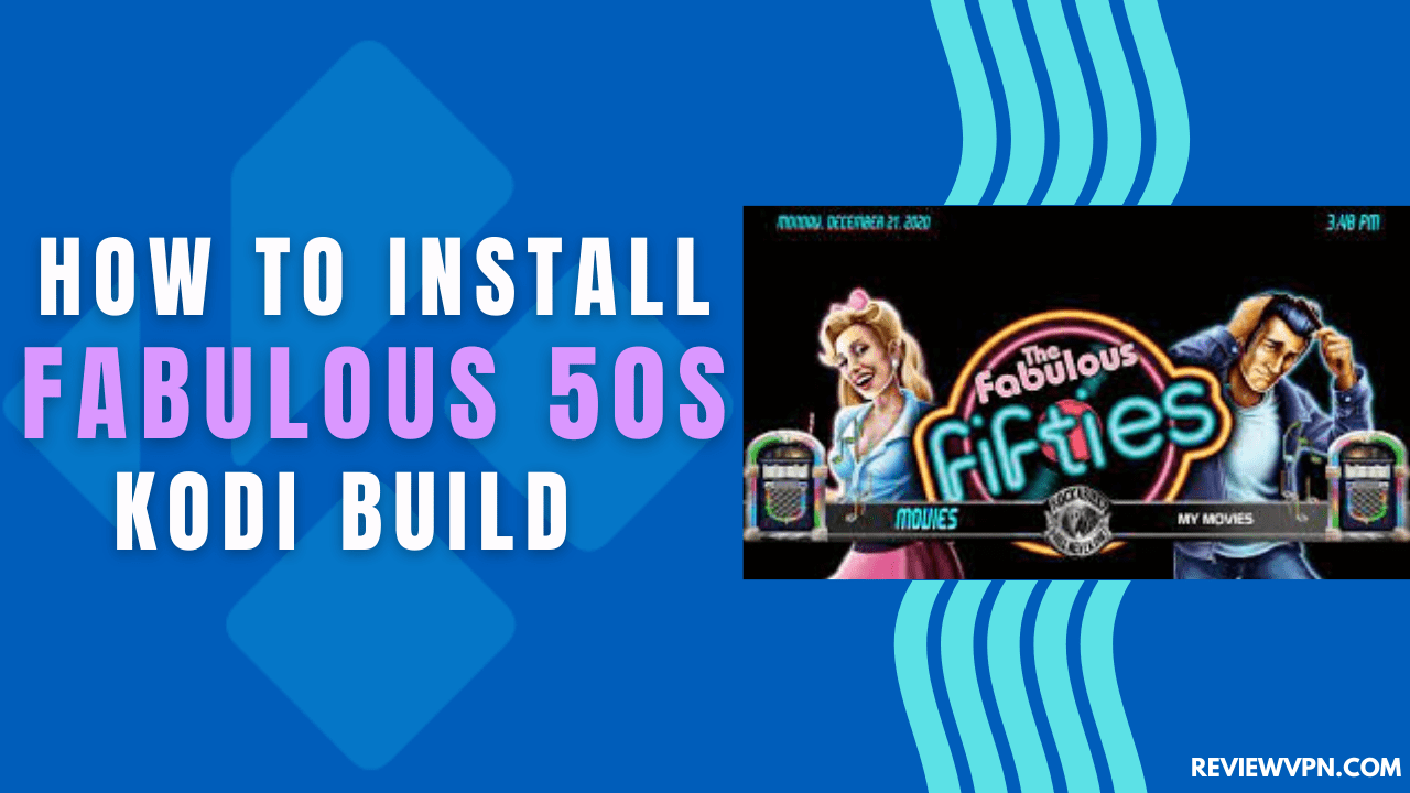 How to Install Fabulous 50s Kodi Build