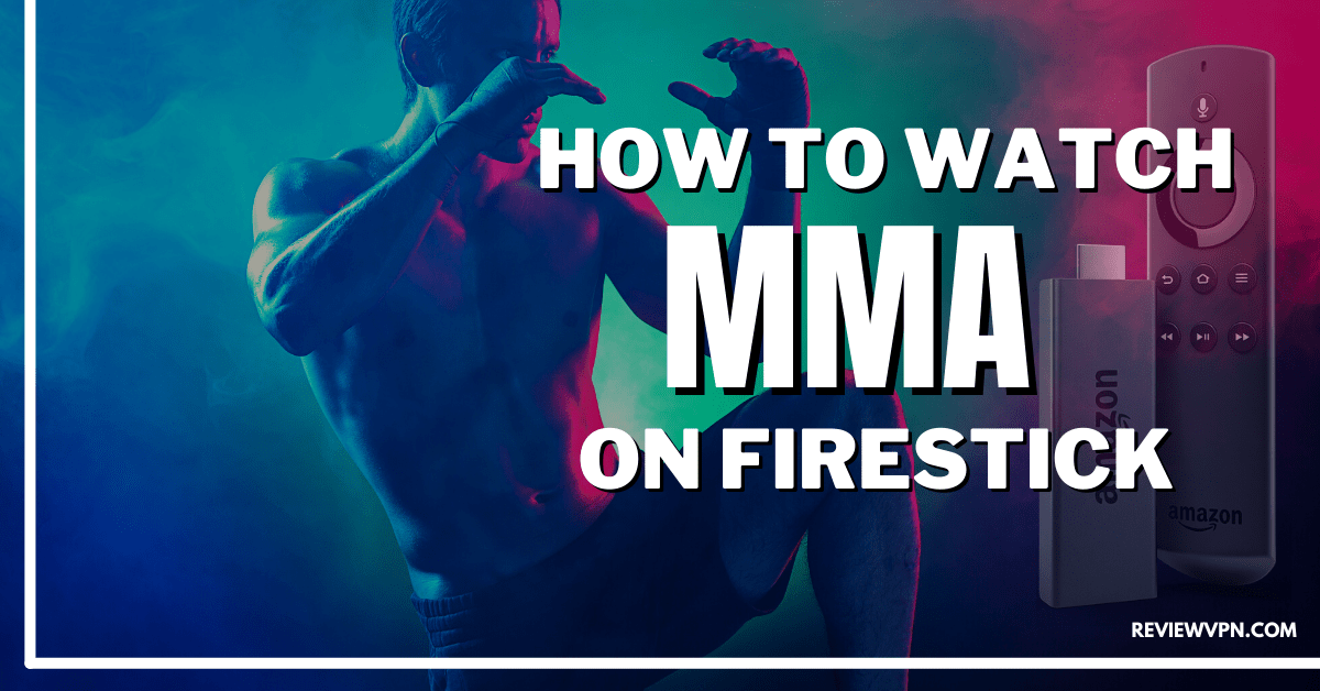 How To Watch MMA on Firestick