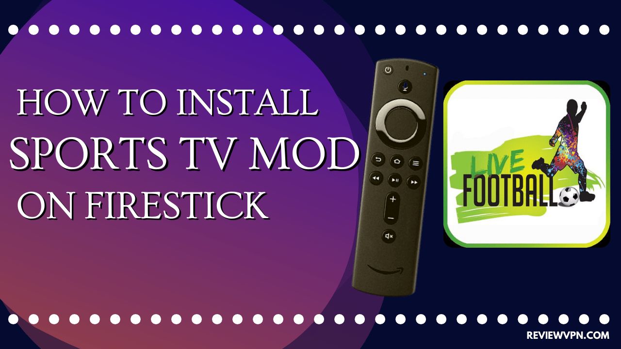 How to Install Sports TV MOD on Firestick
