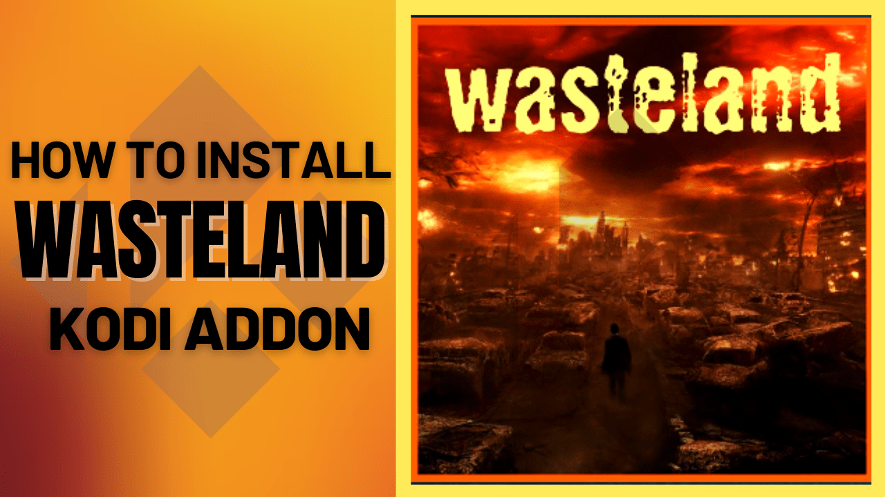 How to Install Wasteland Kodi Addon