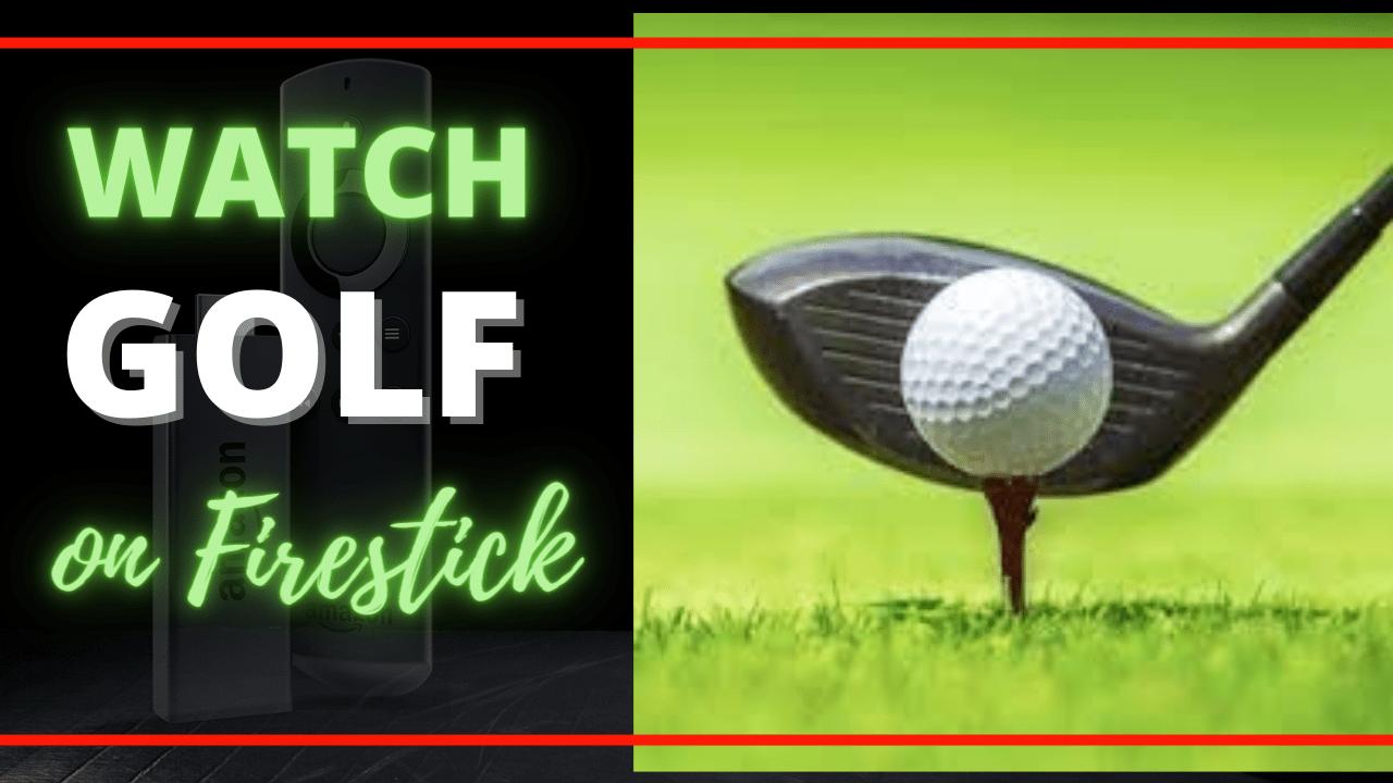 How to Watch Golf on Firestick