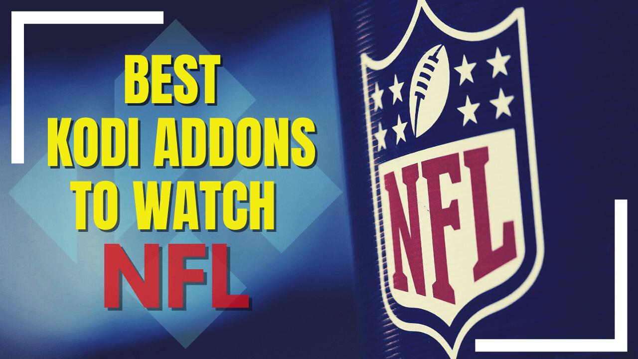 Best Kodi Addons to Watch NFL