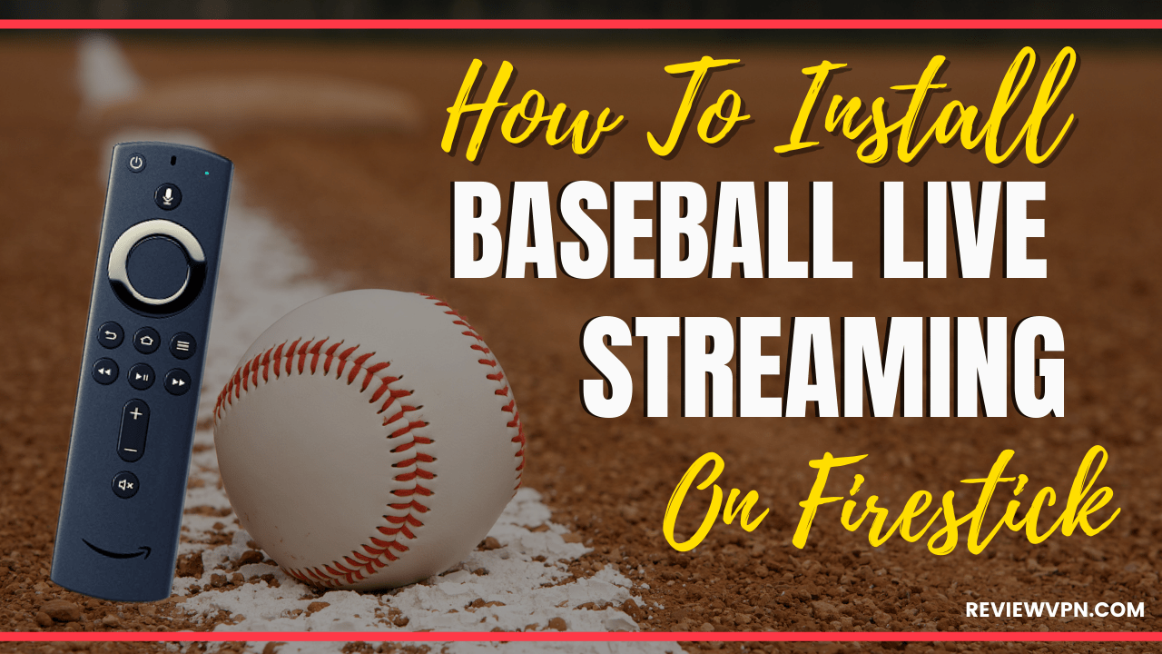 How To Install Baseball Live Streaming APK On Firestick