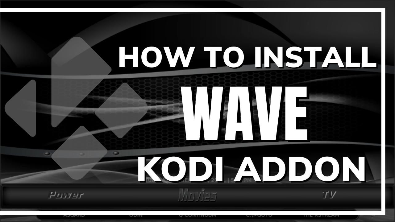How to Install Wave Kodi Build