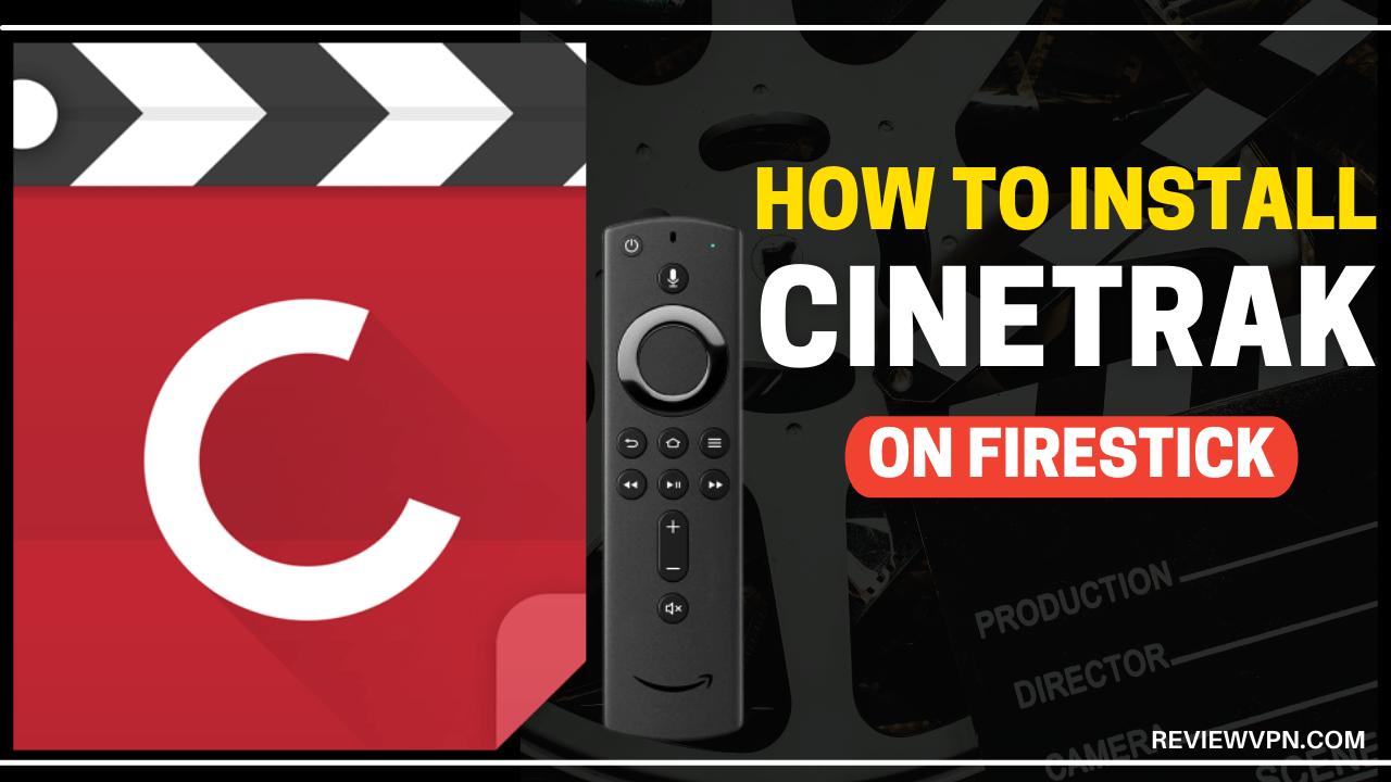 How To Install CineTrak On Firestick