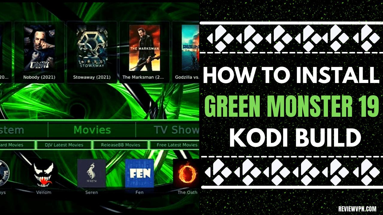 How to Install Green Monster 19 Kodi Build