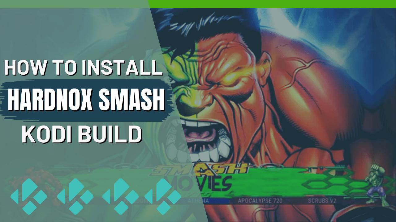 How to Install HardNox SMASH Kodi Build