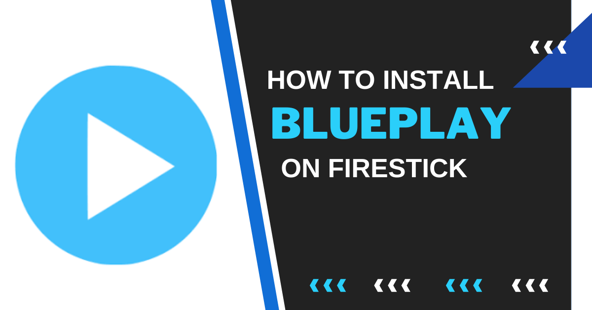 How To Install BluePlay APK On Firestick