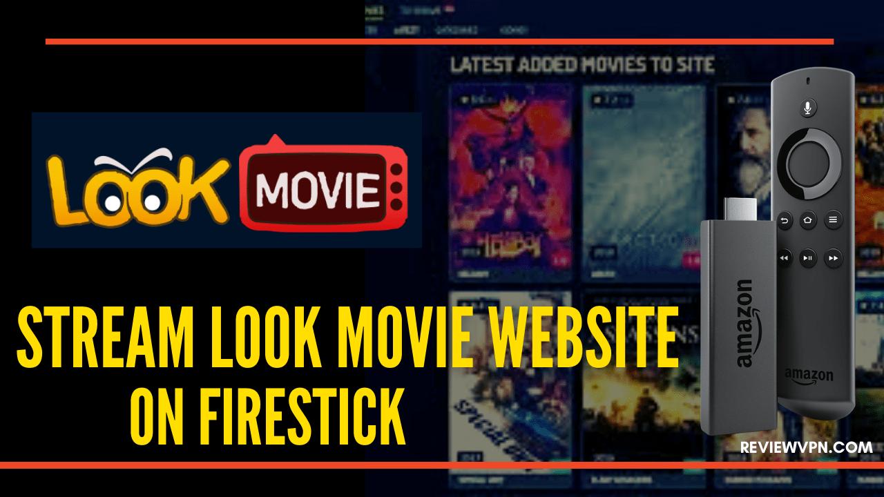 Stream Look Movie Website On FireStick