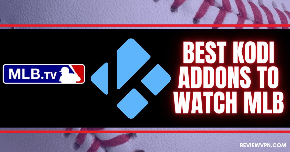 Best Kodi Addons to Watch MLB