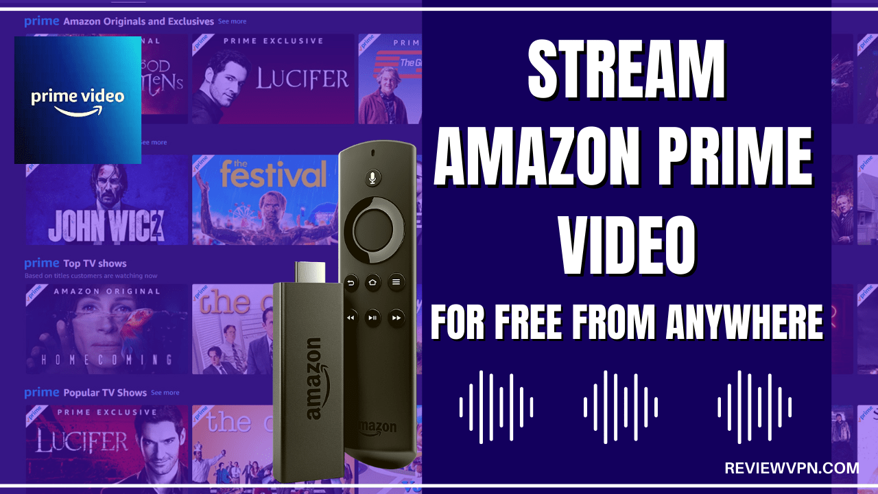 Stream Amazon Prime Video For Free From Anywhere