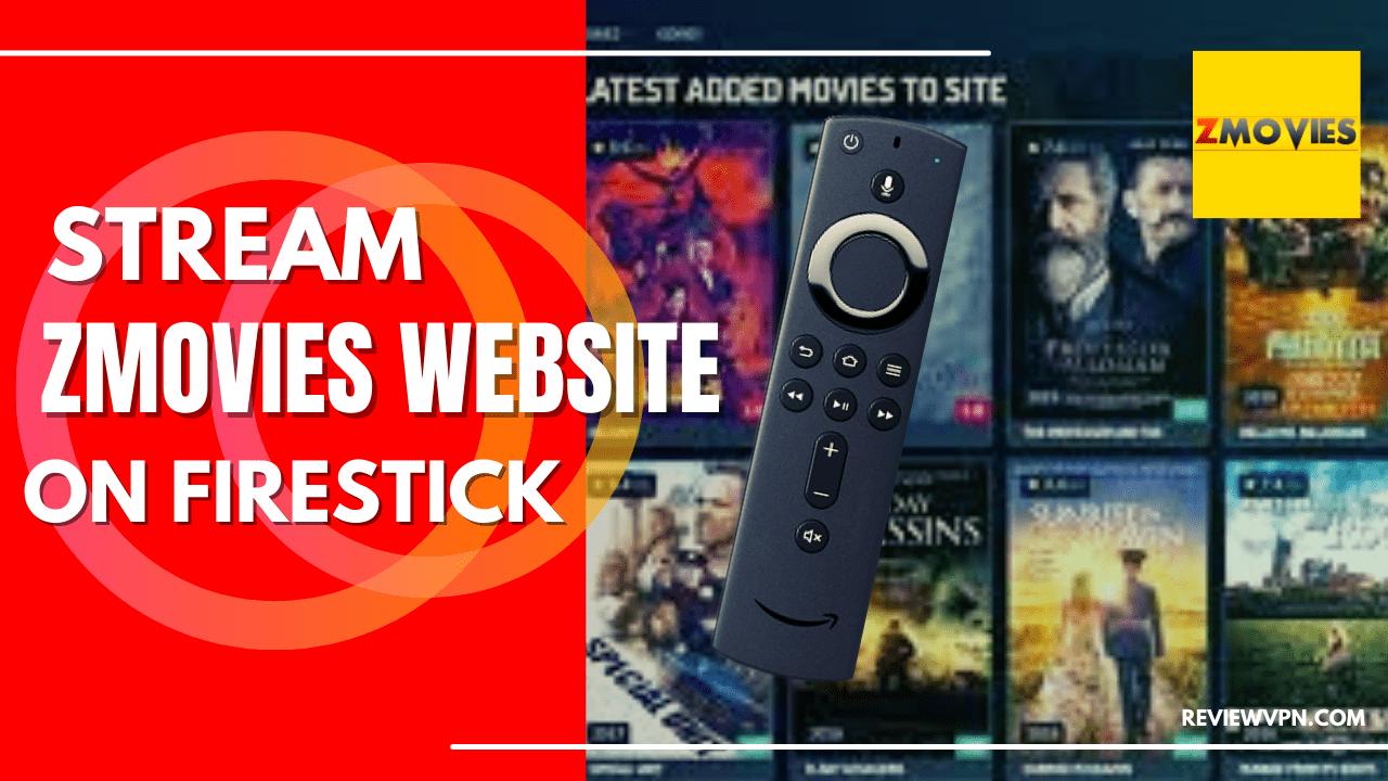 Stream ZMovies Website On FireStick